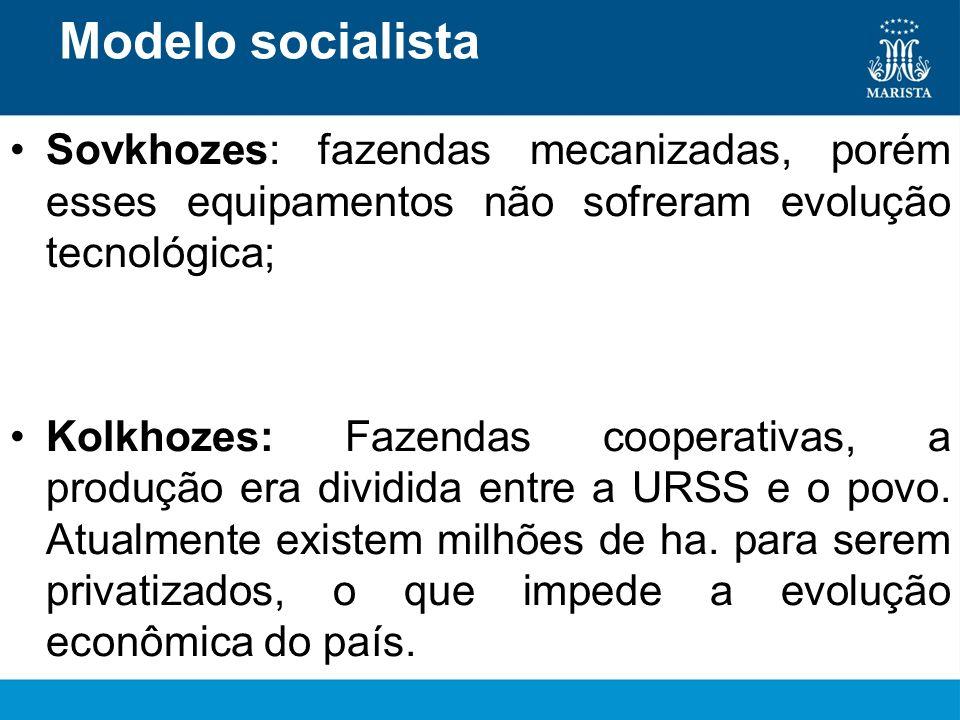 Modelo socialista Sovkhozes: fazendas mecanizadas, porém esses equipamentos não sofreram evolução tecnológica;