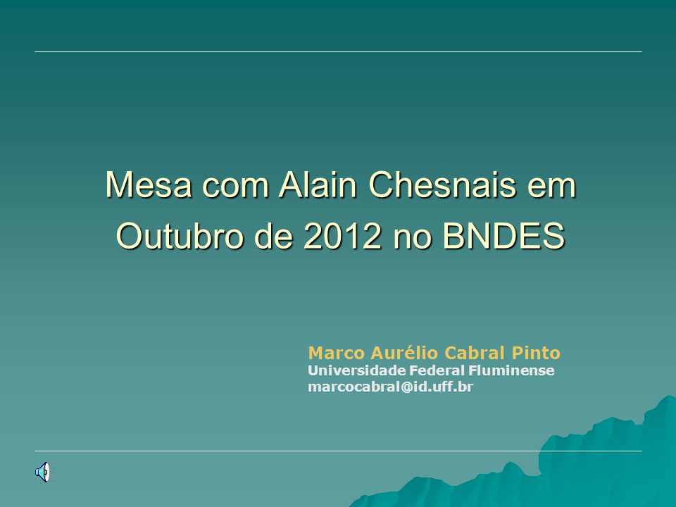 Mesa com Alain Chesnais em Outubro de 2012 no BNDES