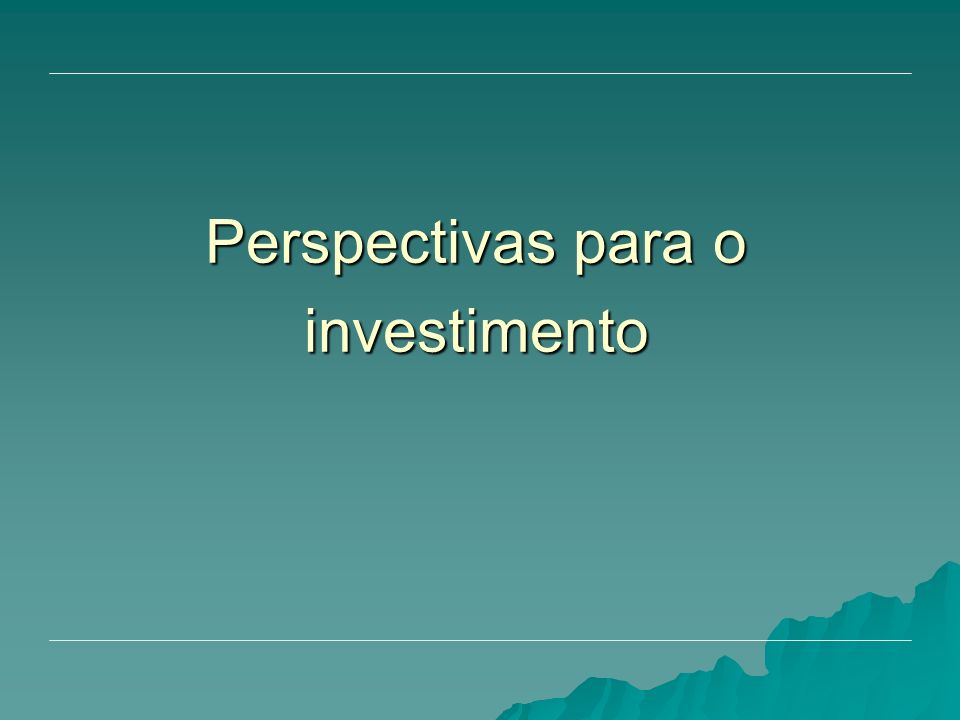 Perspectivas para o investimento