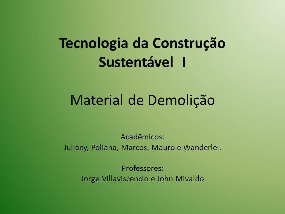 Tecnologia da Construção Sustentável I Material de Demolição