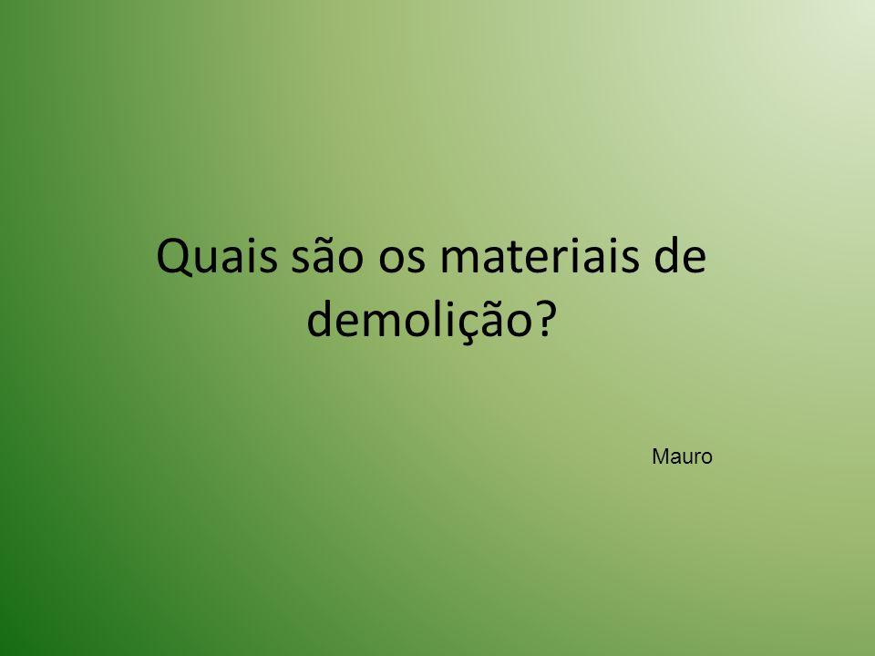 Quais são os materiais de demolição