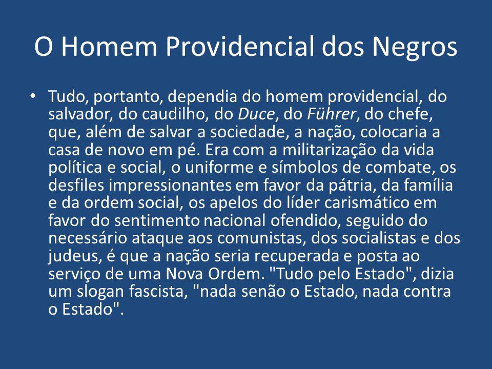 O Homem Providencial dos Negros