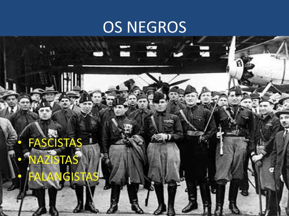 OS NEGROS FASCISTAS NAZISTAS FALANGISTAS