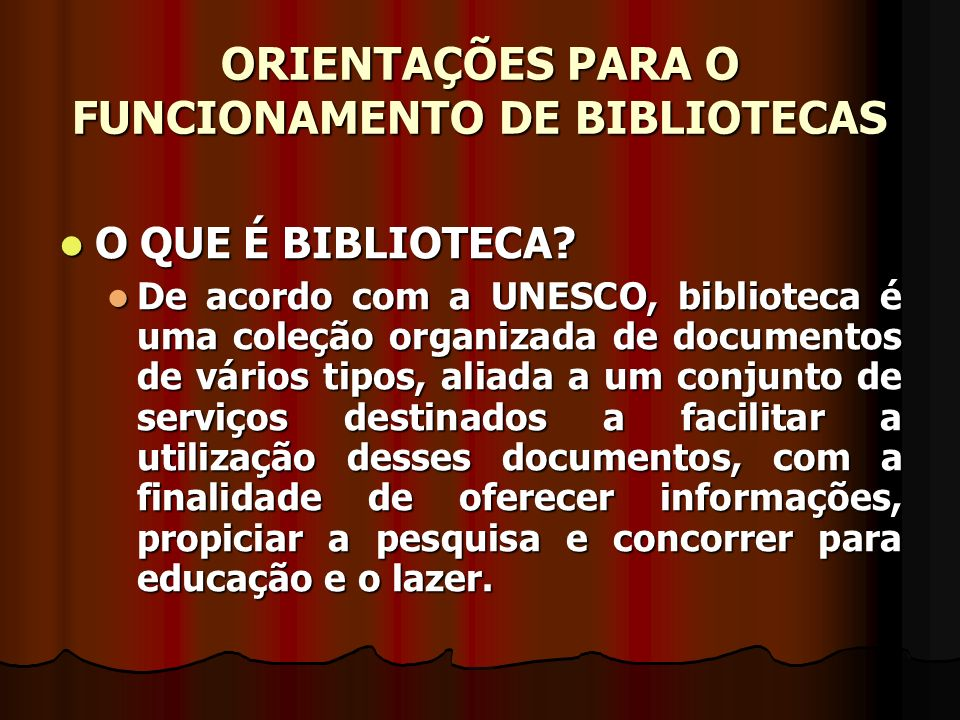 ORIENTAÇÕES PARA O FUNCIONAMENTO DE BIBLIOTECAS