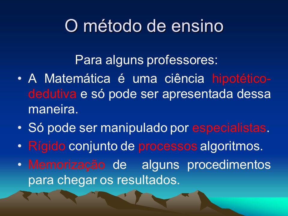 O método de ensino Para alguns professores: