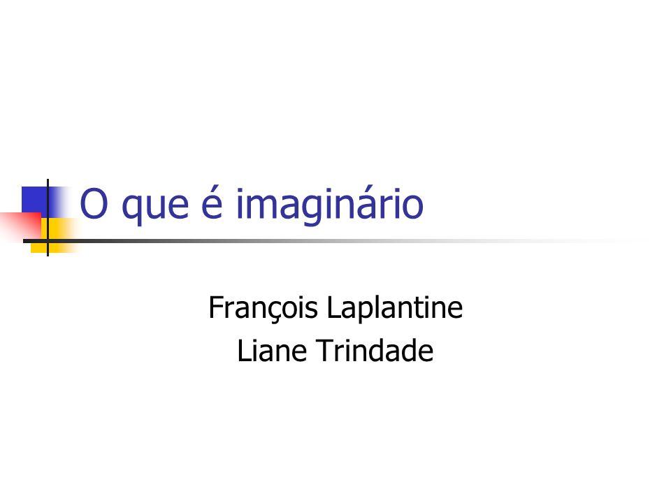 François Laplantine Liane Trindade