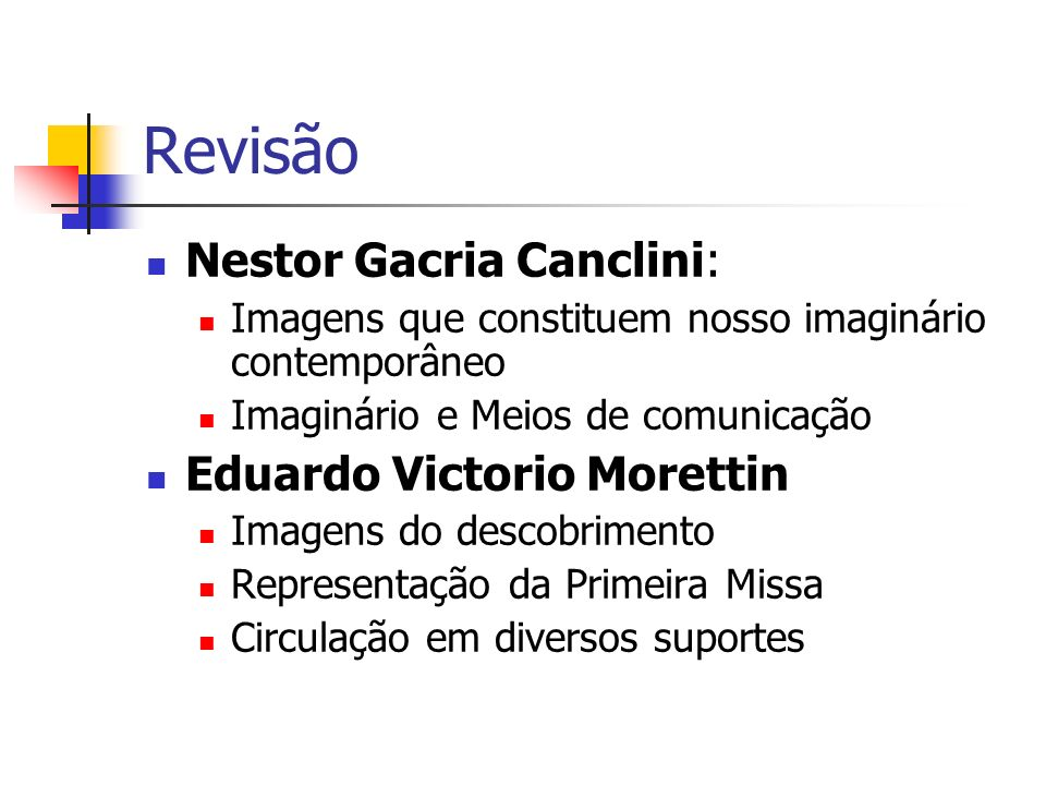 Revisão Nestor Gacria Canclini: Eduardo Victorio Morettin