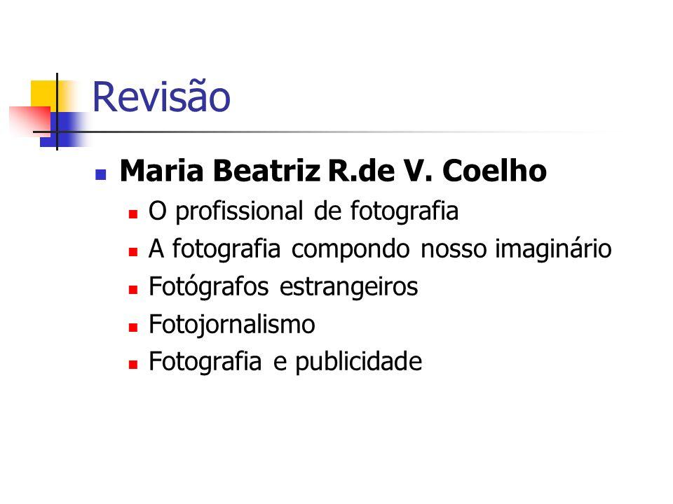 Revisão Maria Beatriz R.de V. Coelho O profissional de fotografia