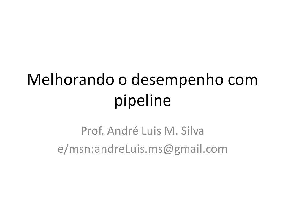 Melhorando o desempenho com pipeline