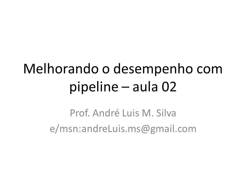 Melhorando o desempenho com pipeline – aula 02