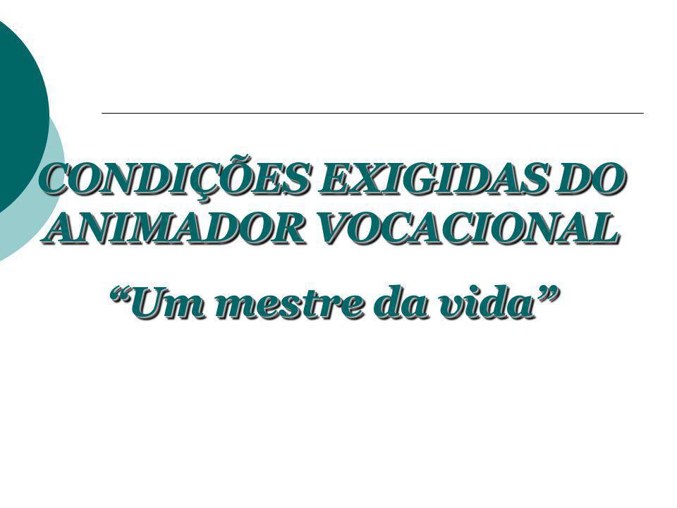 CONDIÇÕES EXIGIDAS DO ANIMADOR VOCACIONAL