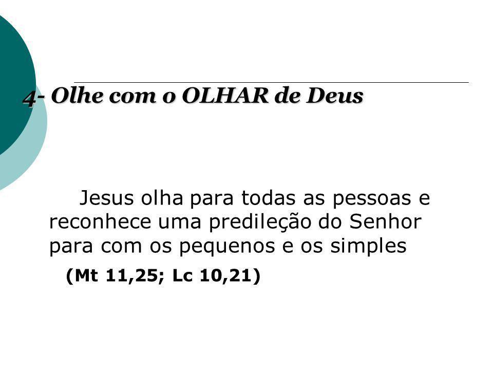 4- Olhe com o OLHAR de Deus