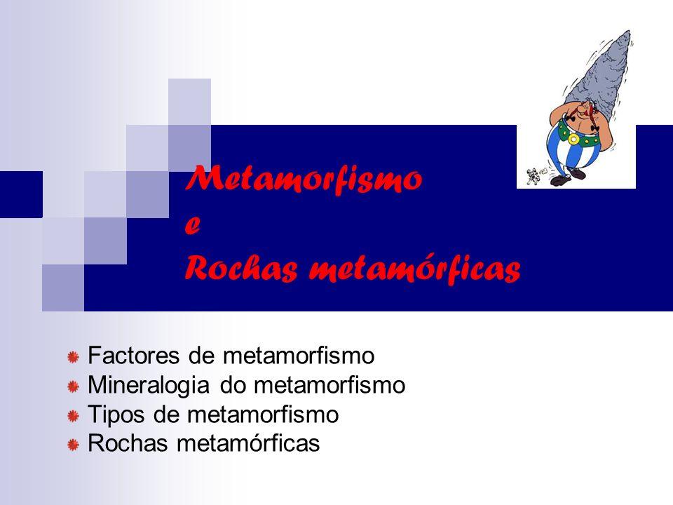 Metamorfismo e Rochas metamórficas