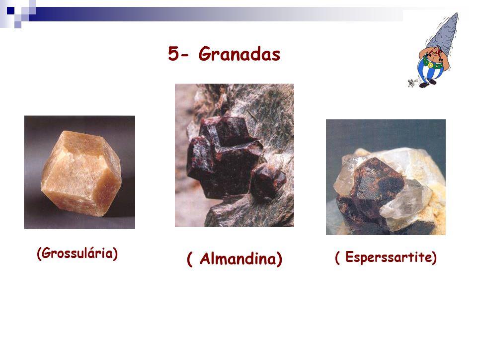 5- Granadas (Grossulária) ( Almandina) ( Esperssartite)