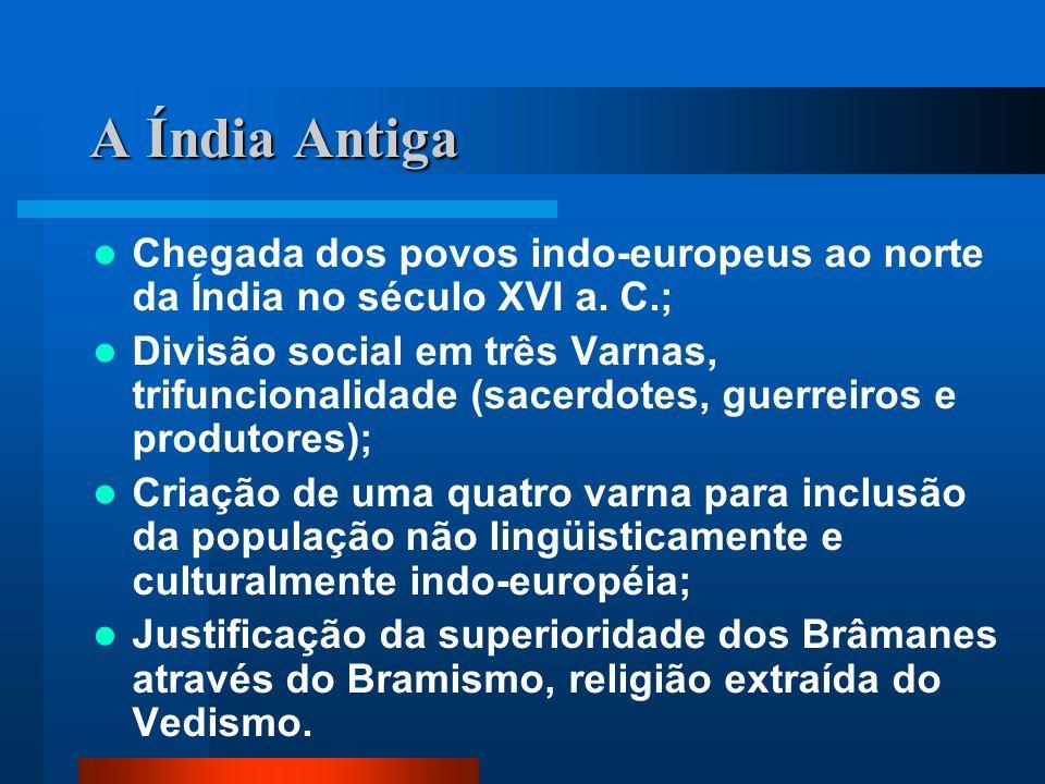 A Índia Antiga Chegada dos povos indo-europeus ao norte da Índia no século XVI a. C.;