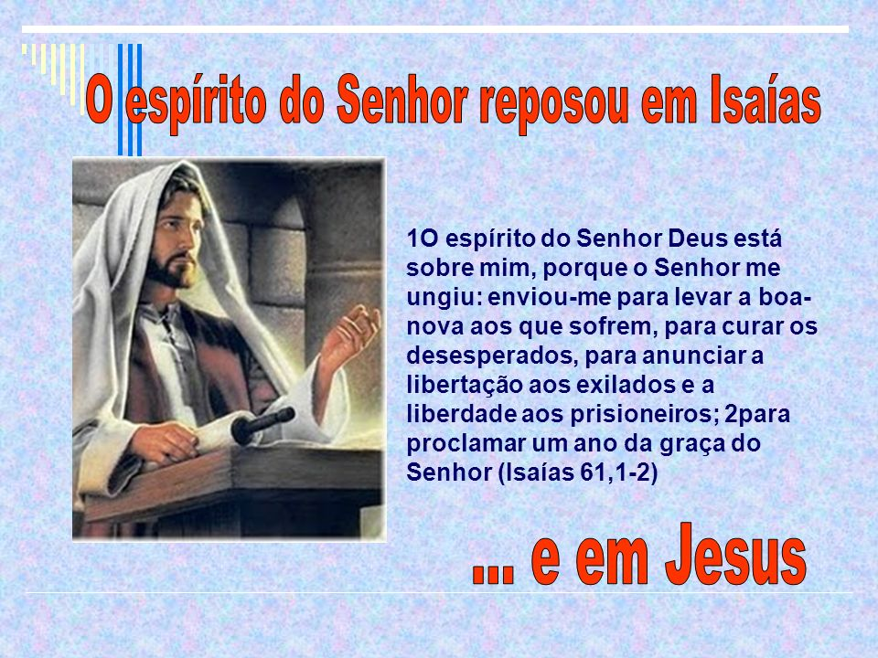 O espírito do Senhor reposou em Isaías