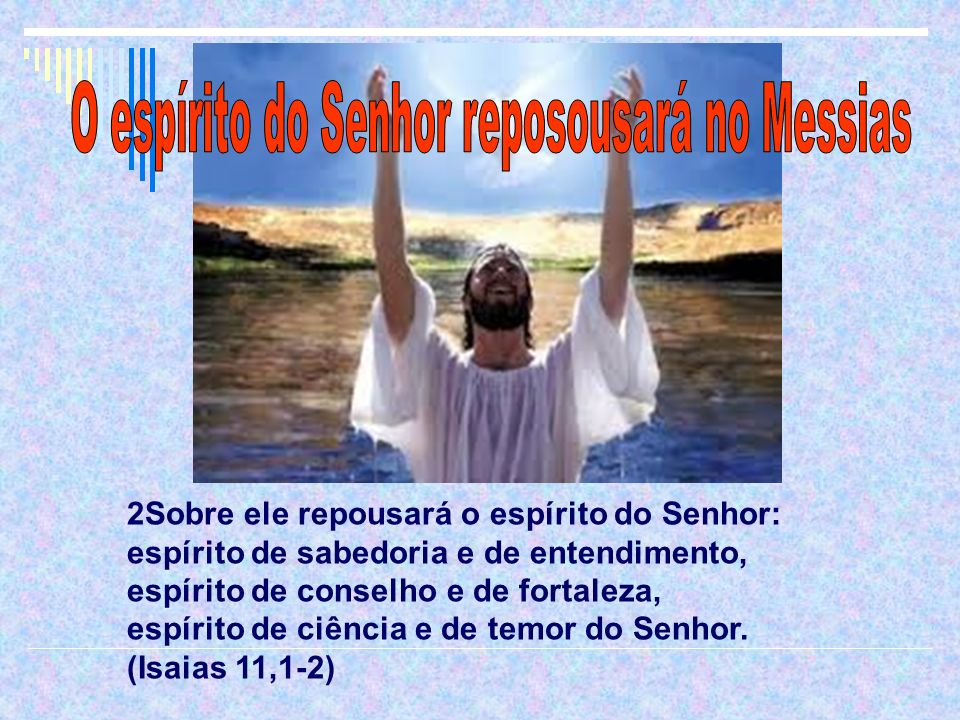 O espírito do Senhor reposousará no Messias