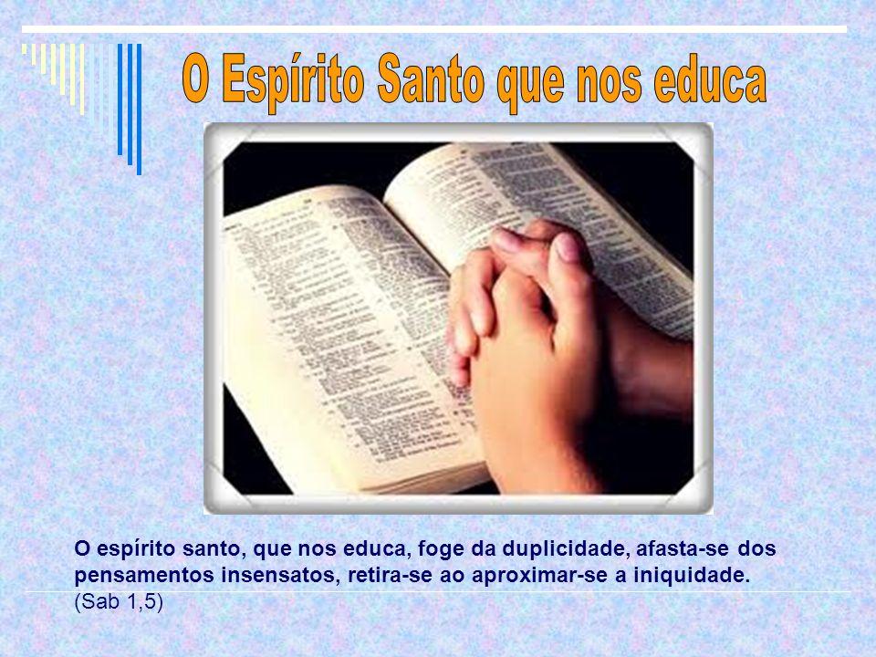 O Espírito Santo que nos educa
