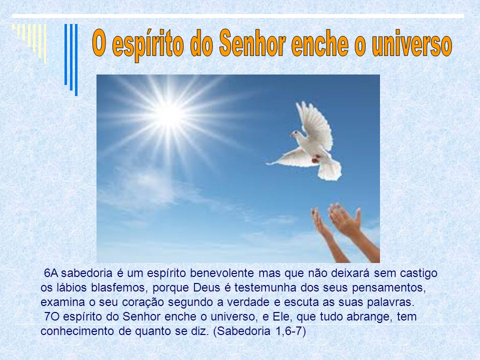 O espírito do Senhor enche o universo