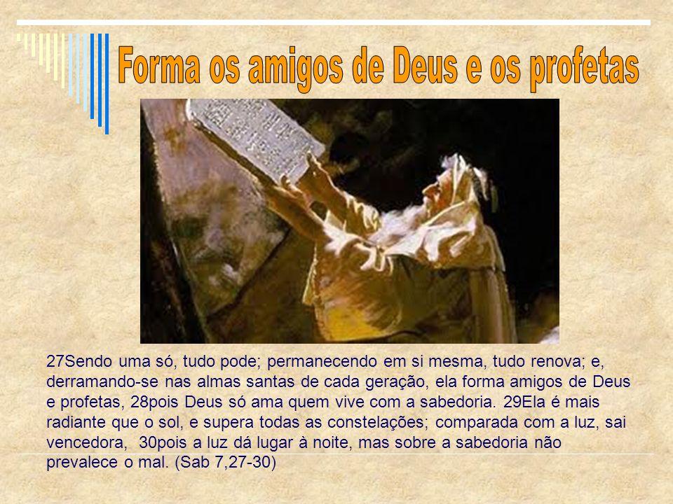 Forma os amigos de Deus e os profetas