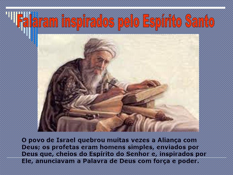Falaram inspirados pelo Espírito Santo