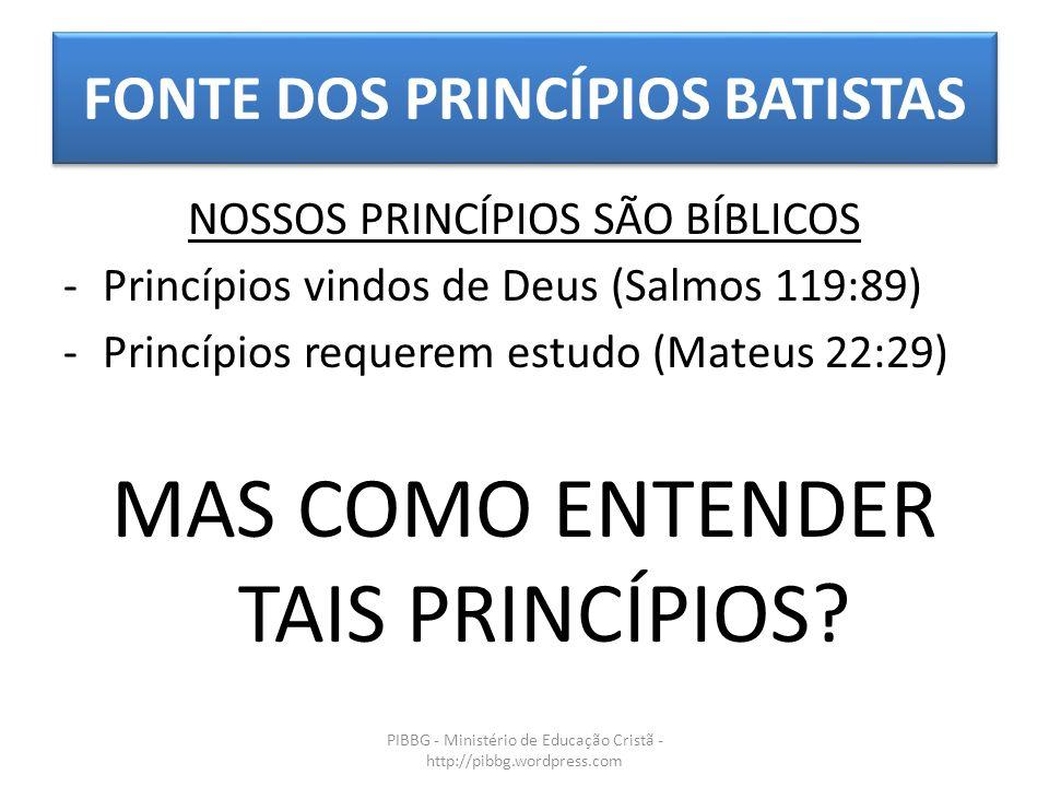 FONTE DOS PRINCÍPIOS BATISTAS