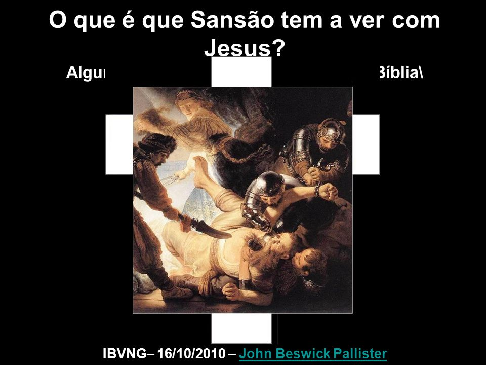 O que é que Sansão tem a ver com Jesus