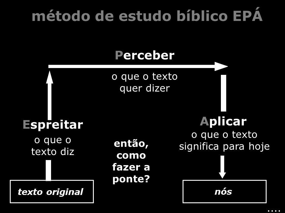 método de estudo bíblico EPÁ então, como fazer a ponte