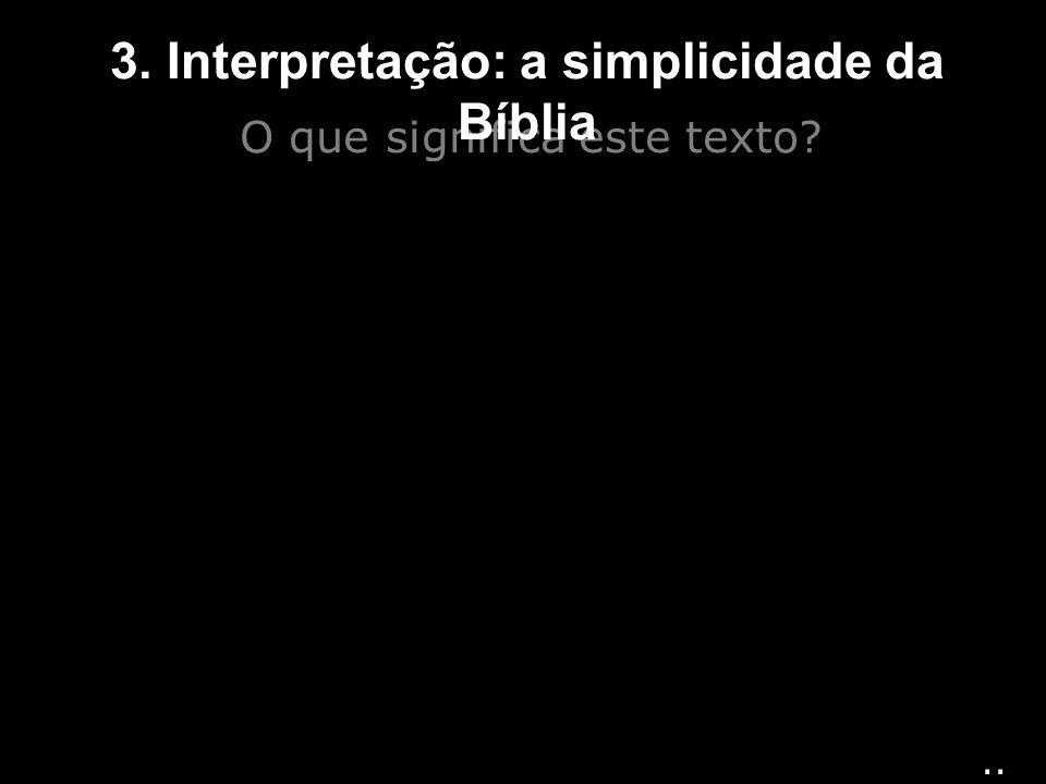 3. Interpretação: a simplicidade da Bíblia