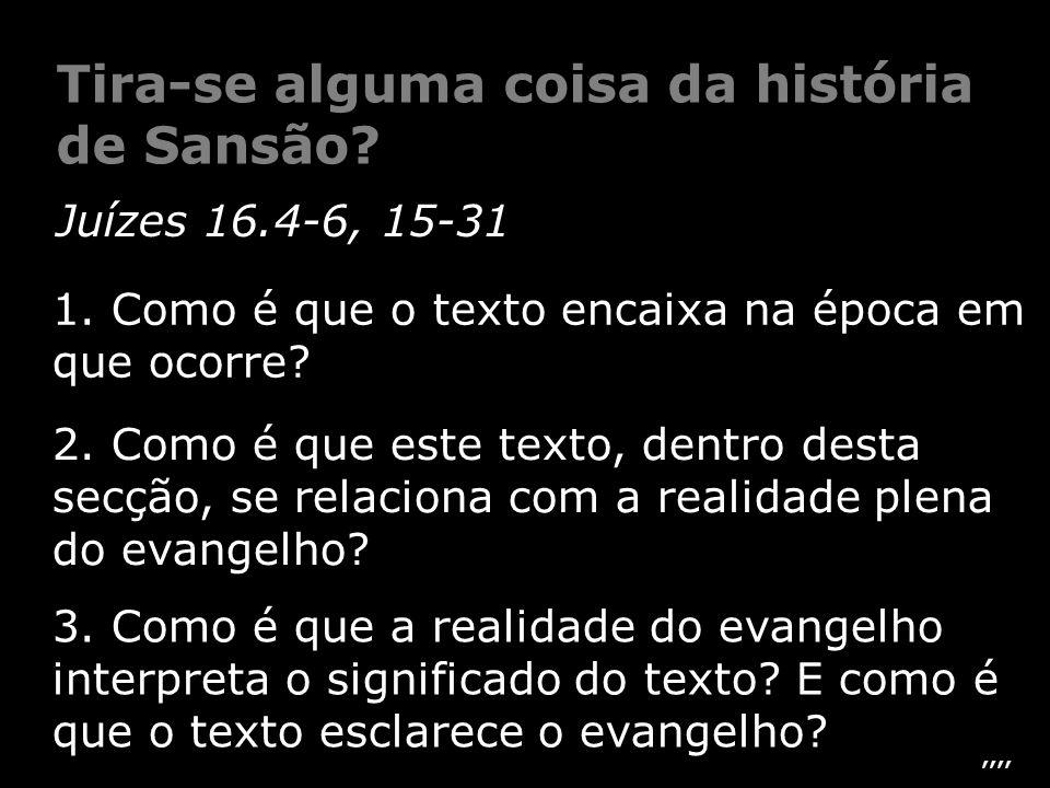 Tira-se alguma coisa da história de Sansão
