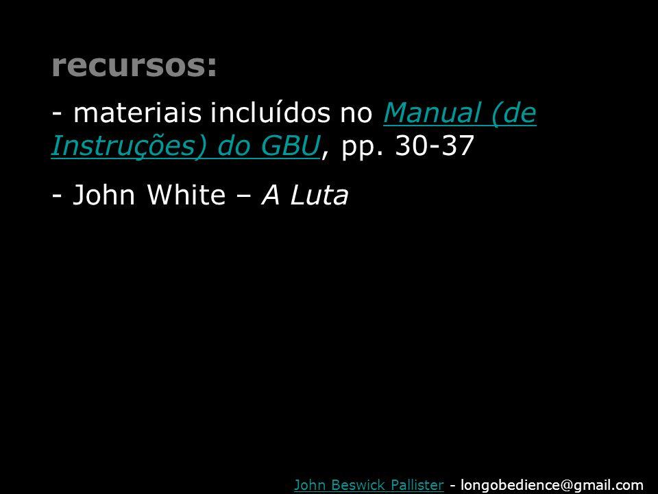 recursos: materiais incluídos no Manual (de Instruções) do GBU, pp.