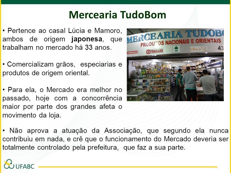 Mercearia TudoBom• Pertence ao casal Lúcia e Mamoro, ambos de origem japonesa, que trabalham no mercado há 33 anos.