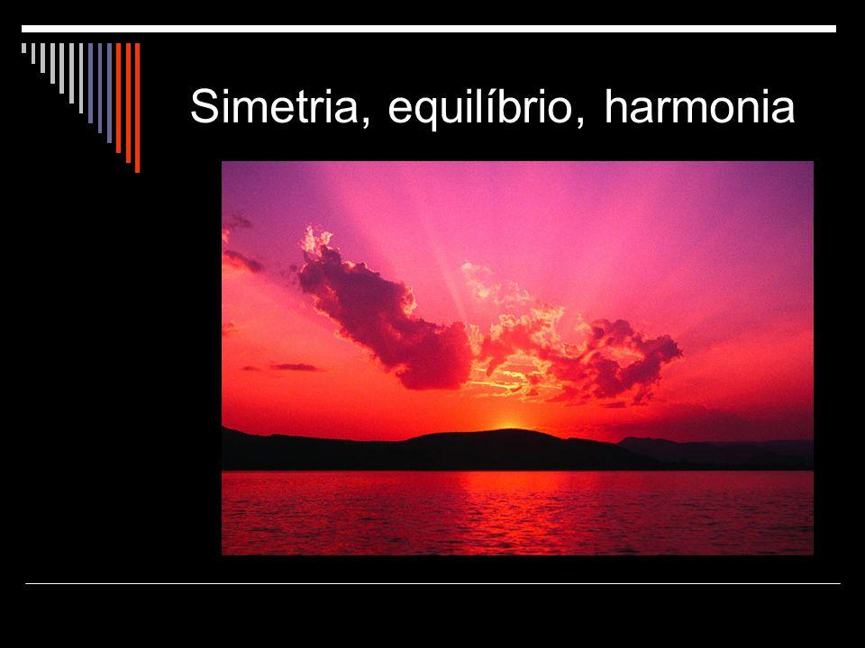 Simetria, equilíbrio, harmonia