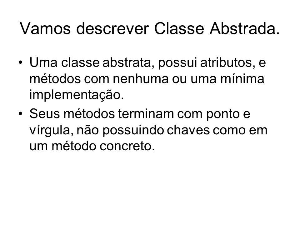 Vamos descrever Classe Abstrada.