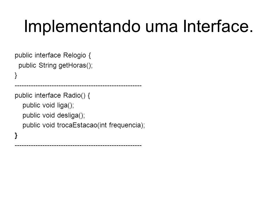 Implementando uma Interface.
