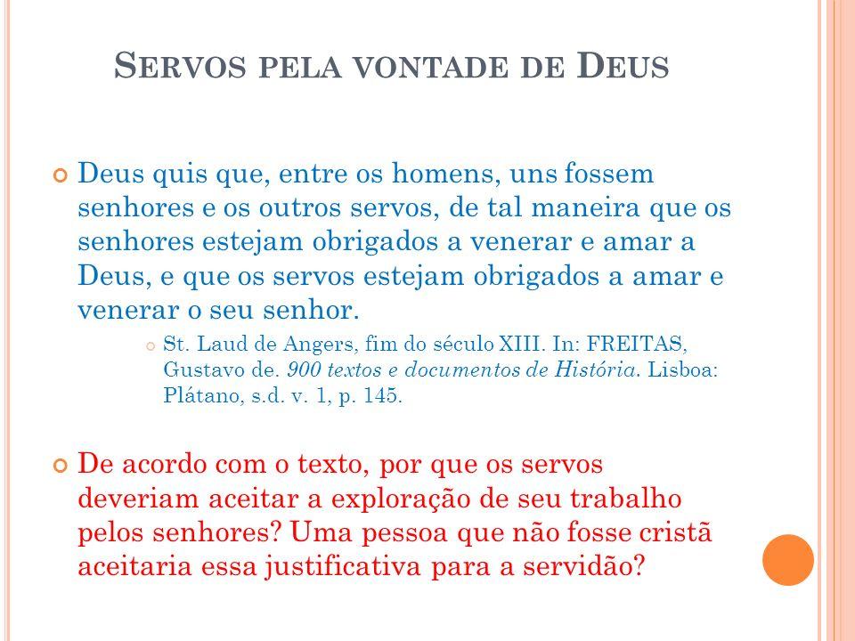 Servos pela vontade de Deus