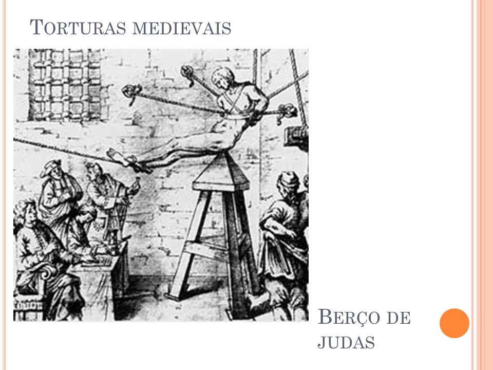Torturas medievais Berço de judas