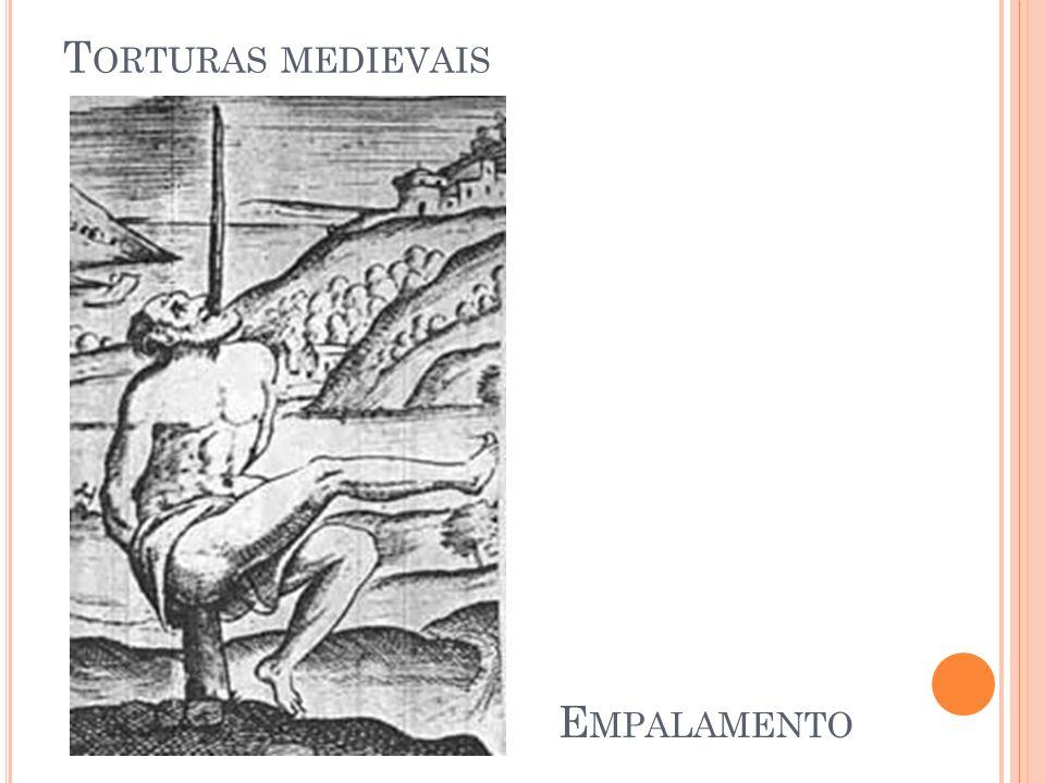 Torturas medievais Empalamento