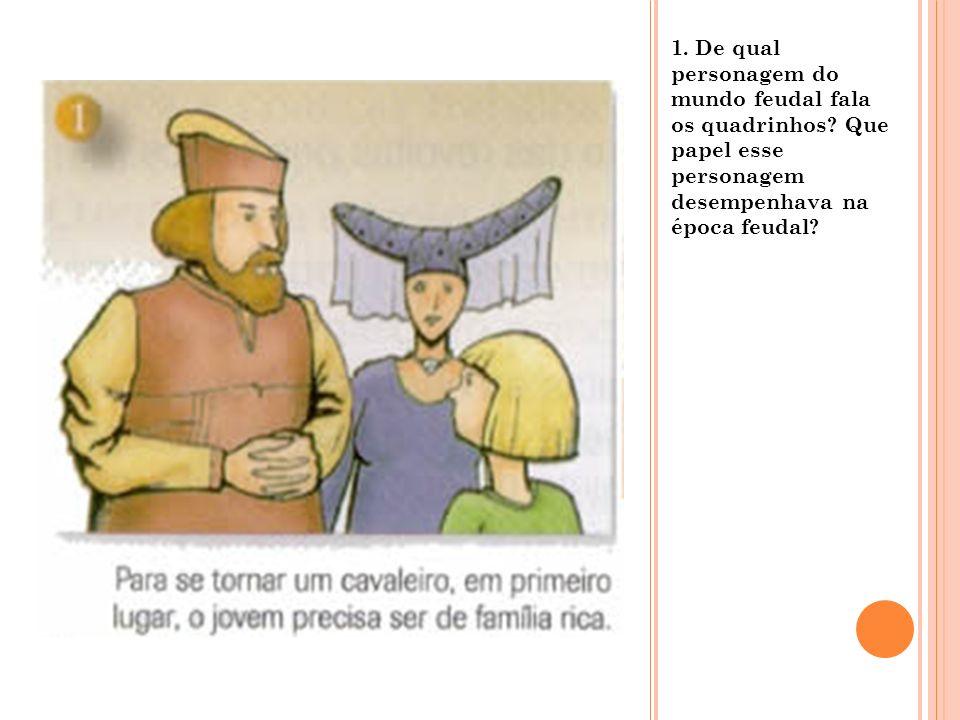1. De qual personagem do mundo feudal fala os quadrinhos