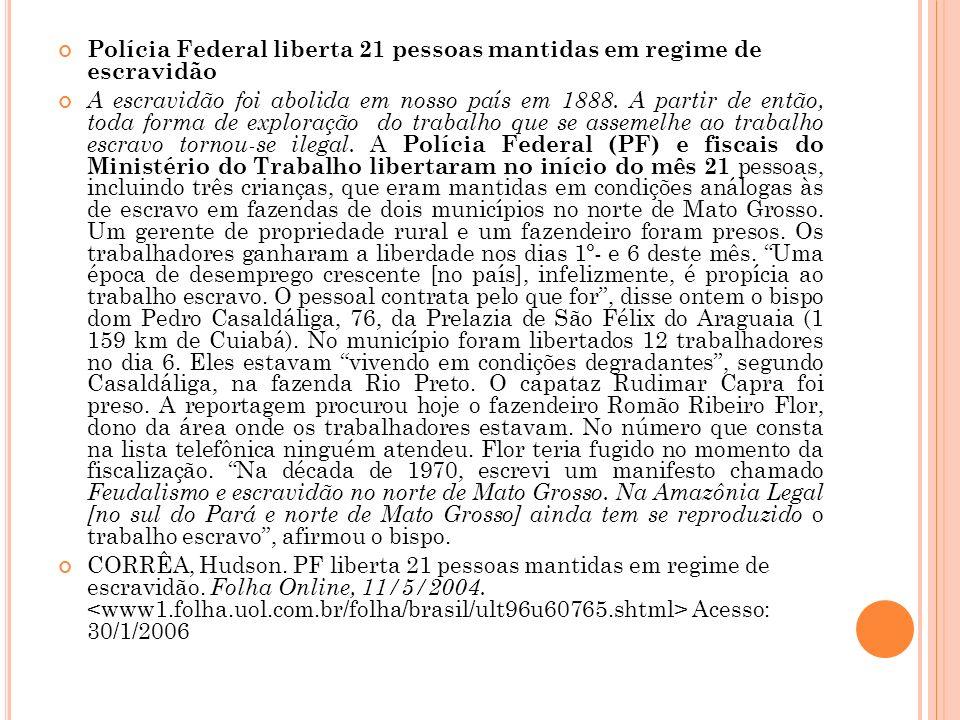 Polícia Federal liberta 21 pessoas mantidas em regime de escravidão