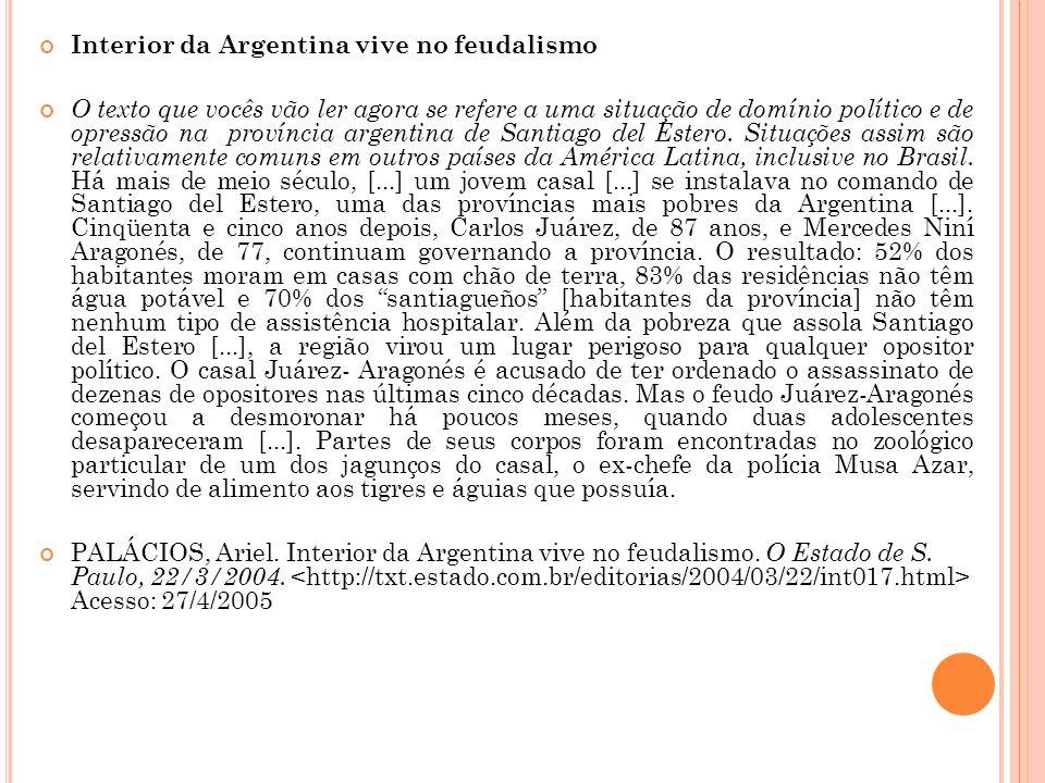 Interior da Argentina vive no feudalismo