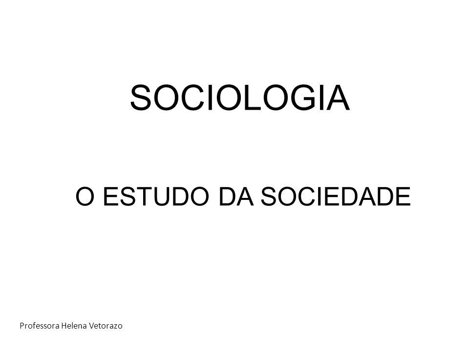 SOCIOLOGIA O ESTUDO DA SOCIEDADE