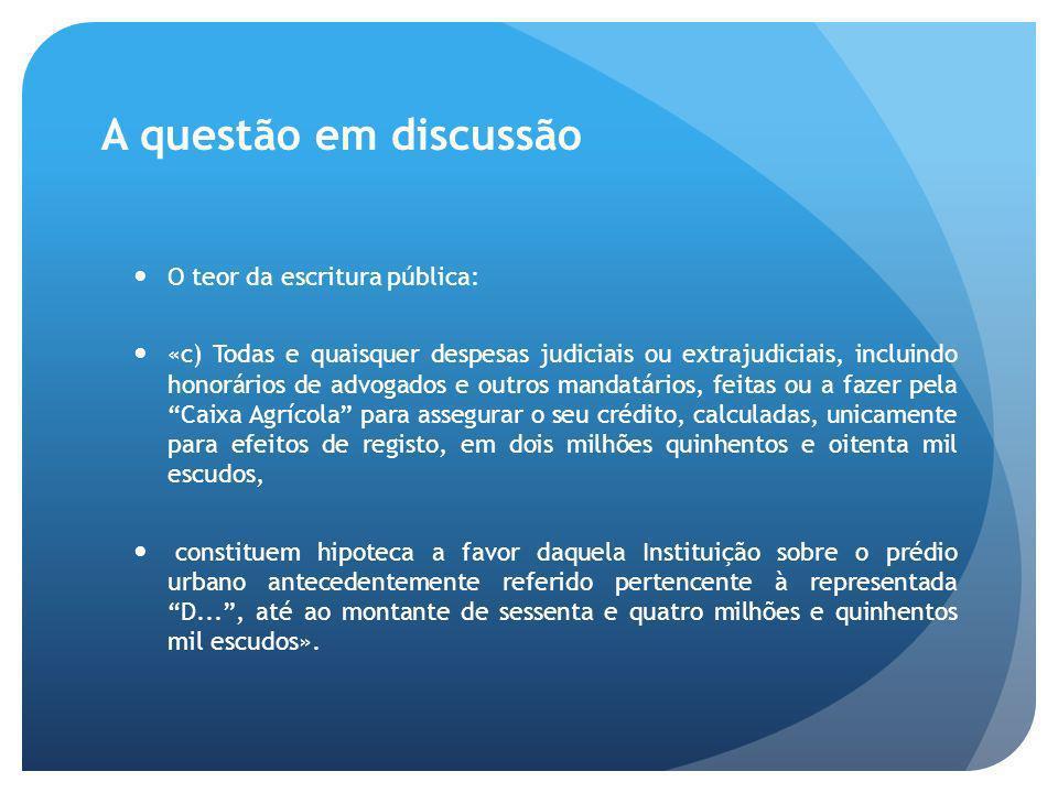 A questão em discussão O teor da escritura pública: