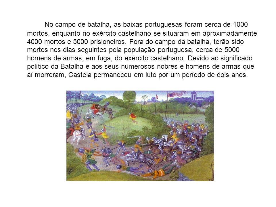 No campo de batalha, as baixas portuguesas foram cerca de 1000 mortos, enquanto no exército castelhano se situaram em aproximadamente 4000 mortos e 5000 prisioneiros.