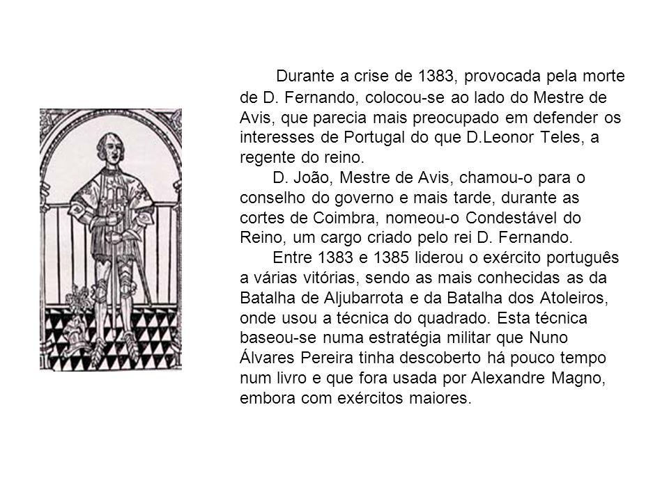 Durante a crise de 1383, provocada pela morte de D