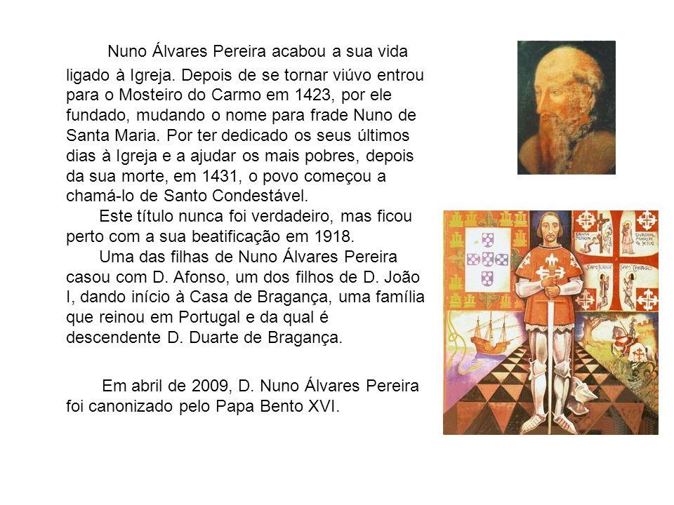 Nuno Álvares Pereira acabou a sua vida ligado à Igreja