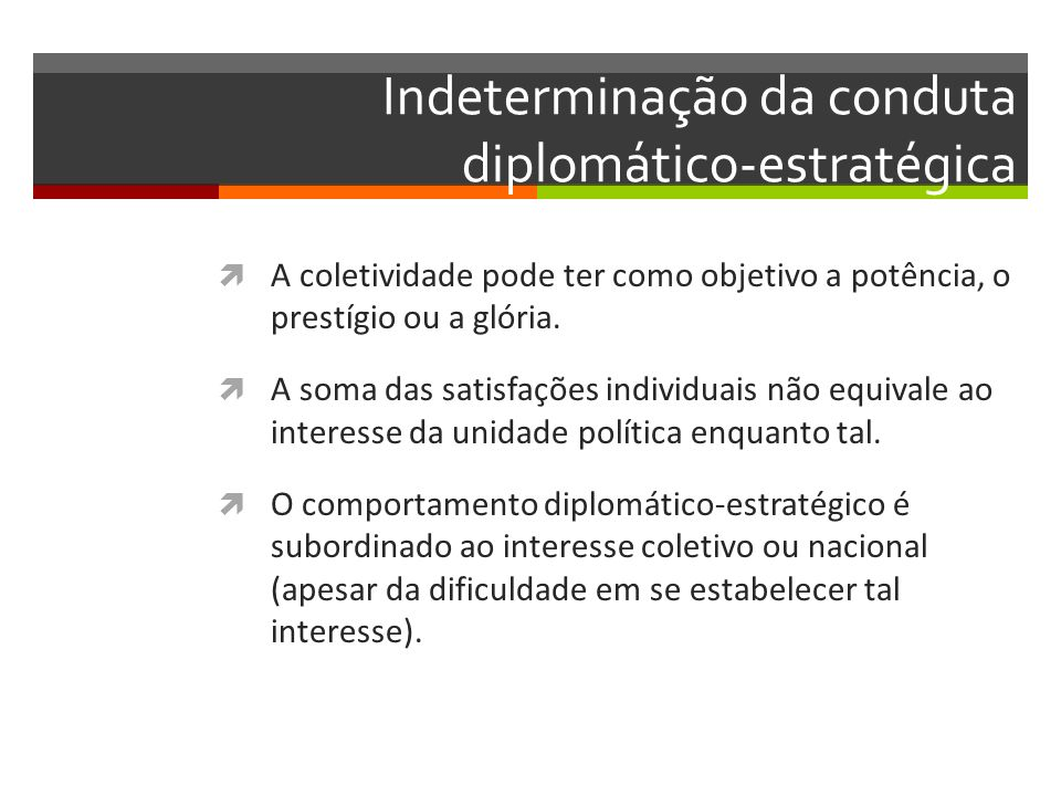 Indeterminação da conduta diplomático-estratégica