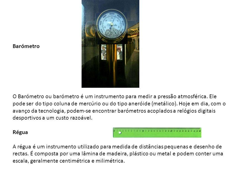 Barómetro O Barómetro ou barómetro é um instrumento para medir a pressão atmosférica.