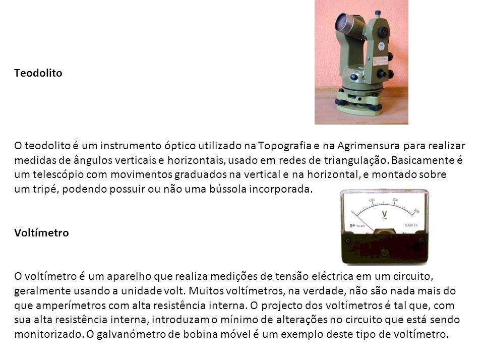 Teodolito O teodolito é um instrumento óptico utilizado na Topografia e na Agrimensura para realizar medidas de ângulos verticais e horizontais, usado em redes de triangulação.