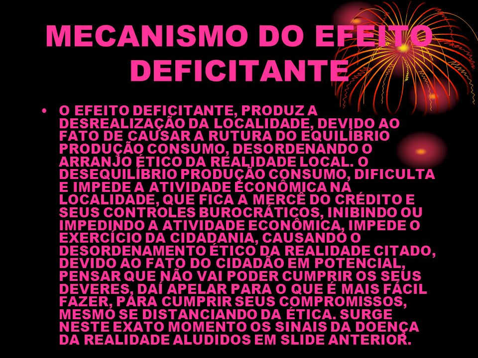 MECANISMO DO EFEITO DEFICITANTE